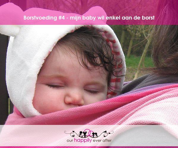 Borstvoeding #4 – mijn baby wil enkel aan de borst