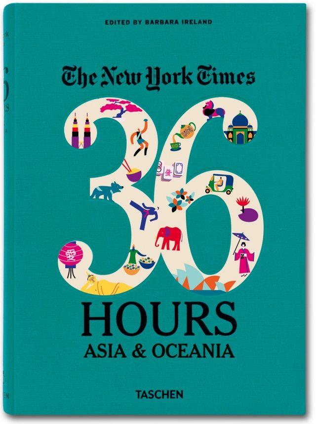 The New York Times. 36 Hours. Asia & Oceania. Livres TASCHEN