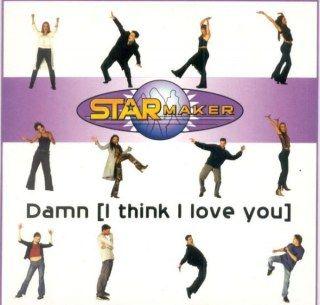 Starmaker - Damn (I think I love you)