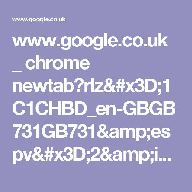 www.google.co.uk _ chrome newtab?rlz=1C1CHBD_en-GBGB731GB731&espv=2&ie=UTF-8