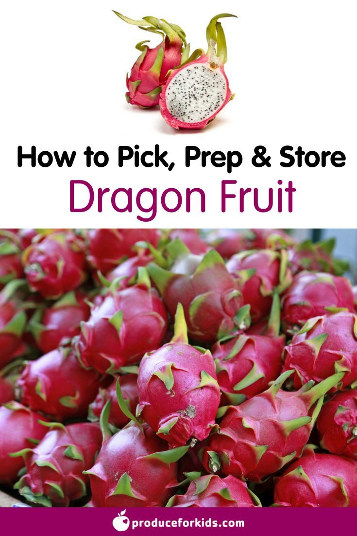 All About Dragon Fruit How To Pick Prepare Store Produce For Kids Dragon Fruit Nutrition Fruit Nutrition Facts Fruit Nutrition