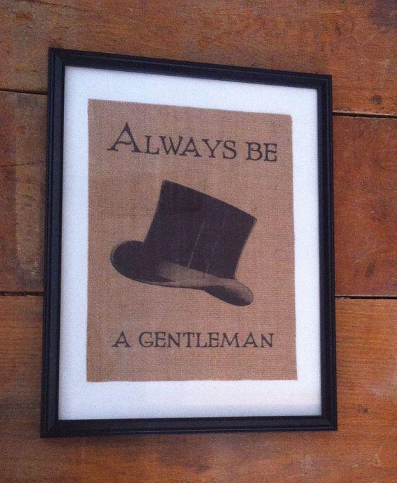 Rustic burlap art Always be a gentleman top hat baby boy nursery ARTWORK ONLY on Etsy, $20.00