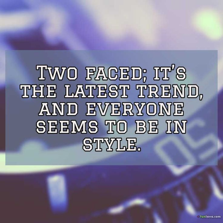1000+ Two Faced Quotes On Pinterest