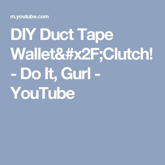 DIY Duct Tape Wallet/Clutch! - Do It, Gurl - YouTube