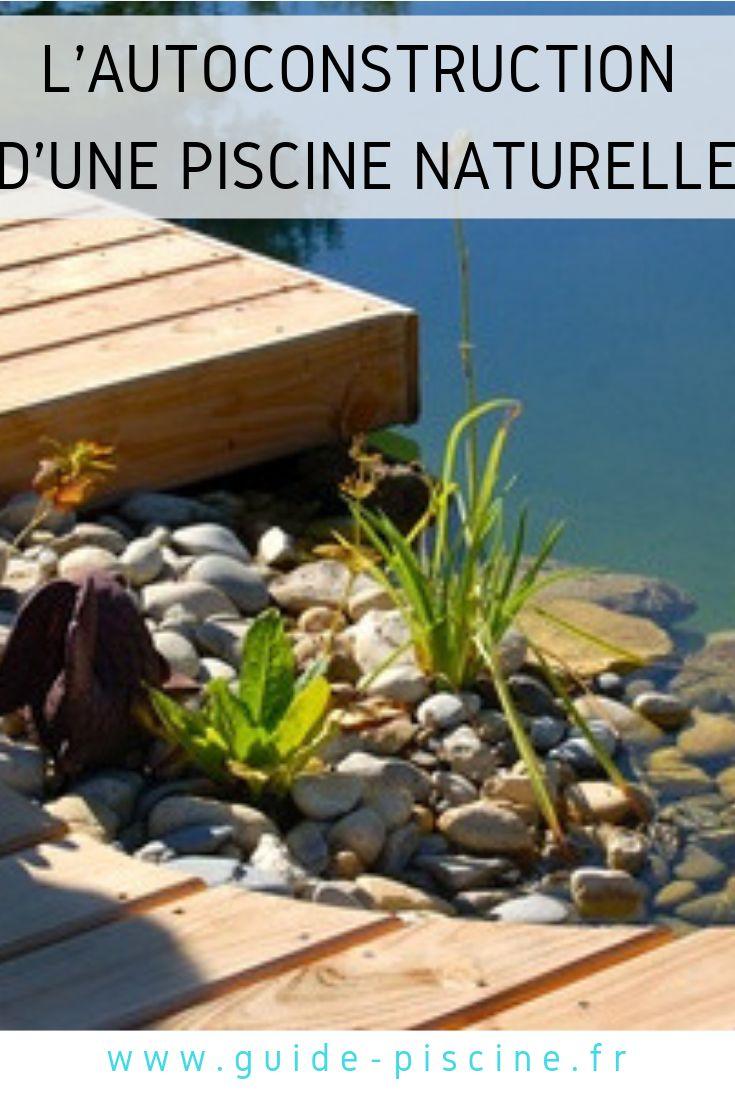 L autoconstruction d une piscine naturelle piscine - Autoconstruction piscine naturelle ...