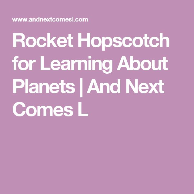 Rocket Hopscotch for Learning About Planets | And Next Comes L