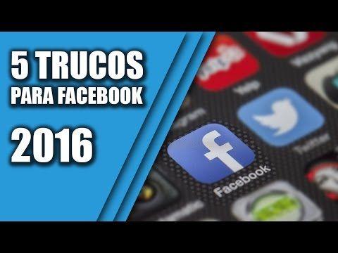 5 Trucos Para Facebook Que Mejorarán Tu Cuenta y Tu Productividad 2016 - YouTube