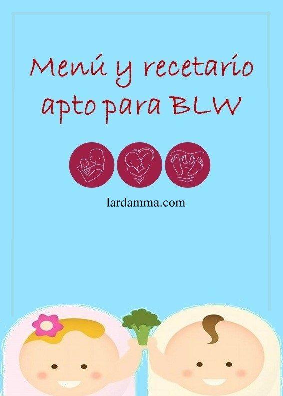 Menú y recetario para el inicio de la introducción de la alimentación complementaria de los bebés que siguen el método BLW.