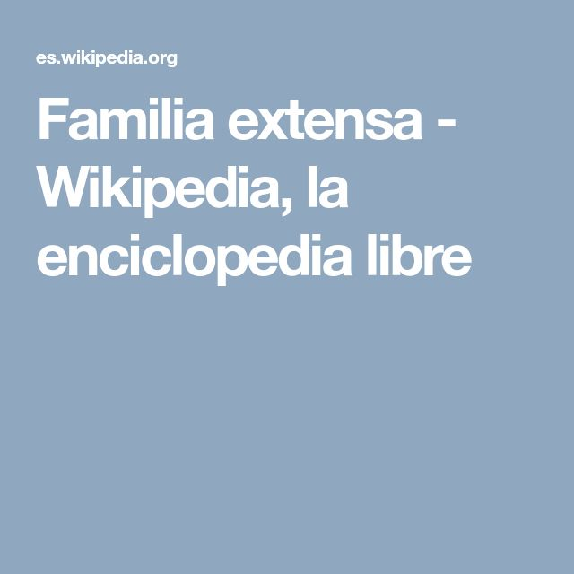 Familia extensa - Wikipedia, la enciclopedia libre