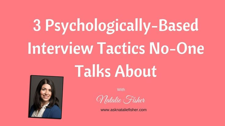 3 psychologically-Based Interview Tactics