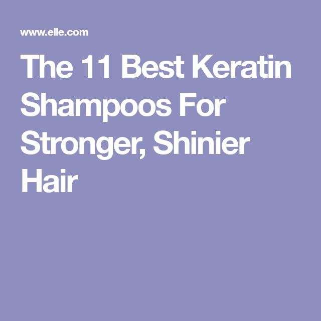 The 11 Best Keratin Shampoos For Stronger, Shinier Hair