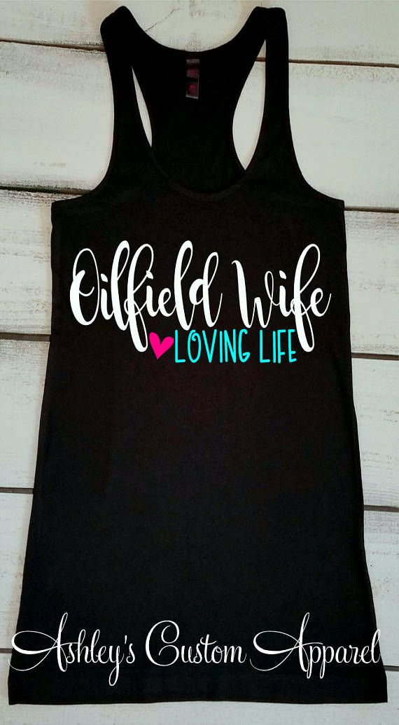 Oilfield Wife Loving Life Oilfield Wife Shirt Oilfield