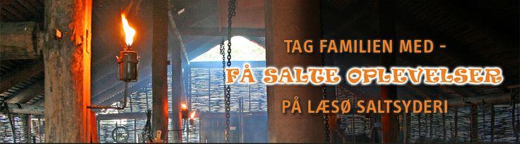 Læsø Saltsyderi byder på anderledes oplevelser for hele familien