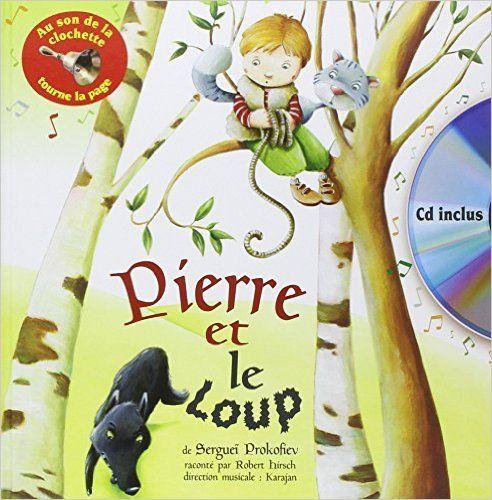 Amazon.fr - Pierre et le loup - Sergueï Prokofiev, Herbert von Karajan, Bruno Robert, Robert Hirsch - Livres