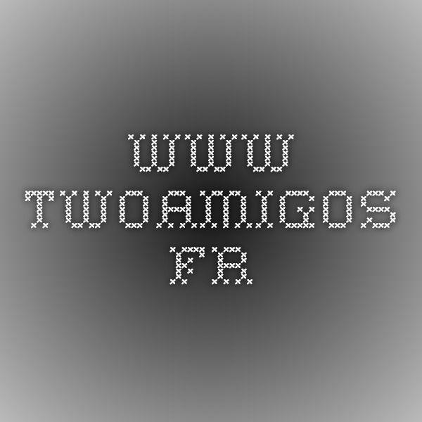 www.twoamigos.fr