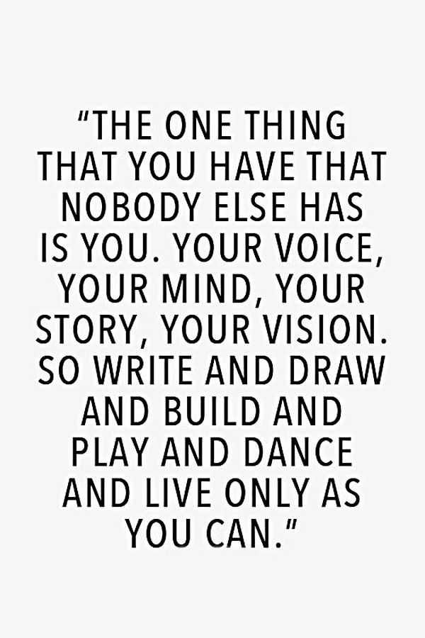 """""""The one thing that you have that nobody else has is YOU."""" #quotes"""
