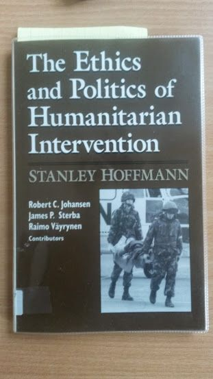 Stanley Hoffman - The Ethics and Politics of Humanitarian Intervention