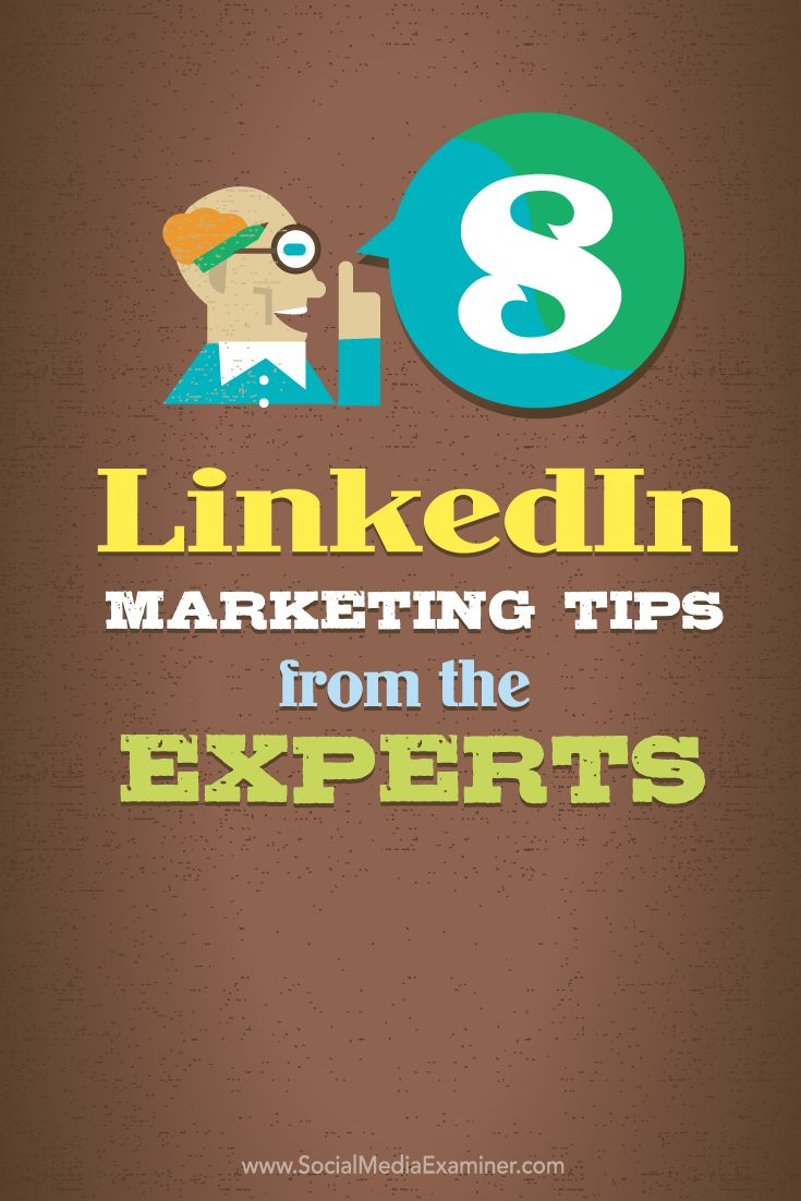 8 LinkedIn Marketing Tips From the Experts Social Media Examiner