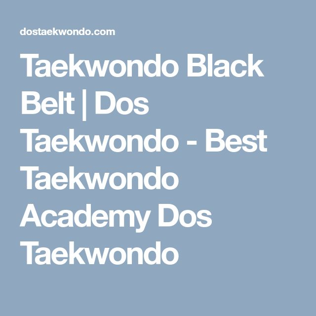 the best black belt taekwondo ideas taekwondo  taekwondo black belt dos taekwondo best taekwondo academy dos taekwondo