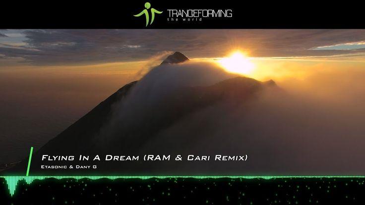 Etasonic & Dany G - Flying In A Dream (RAM & Cari Remix) [Music Video] [...