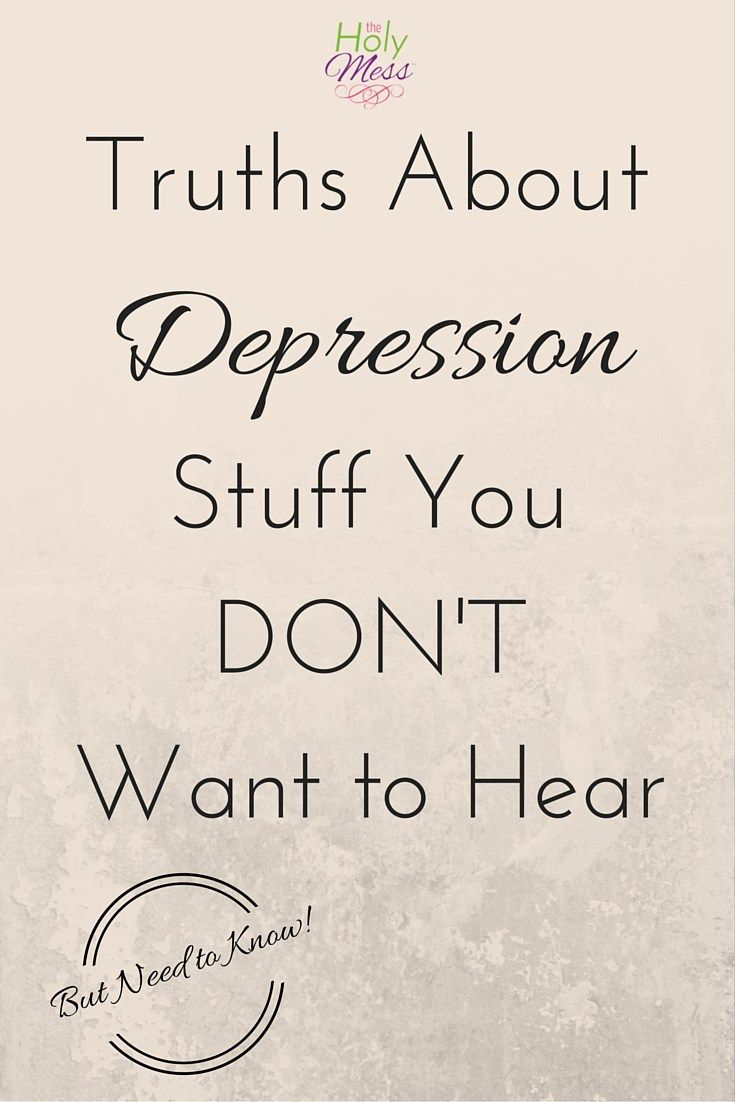 Truths About Depression: Stuff You Don\u002639;t Want to Hear