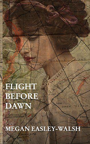 Flight Before Dawn by Megan Easley-Walsh https://www.amazon.com/dp/1366876296/ref=cm_sw_r_pi_dp_x_Ol4lyb7F9YP0P