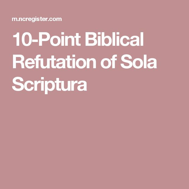 10-Point Biblical Refutation of Sola Scriptura