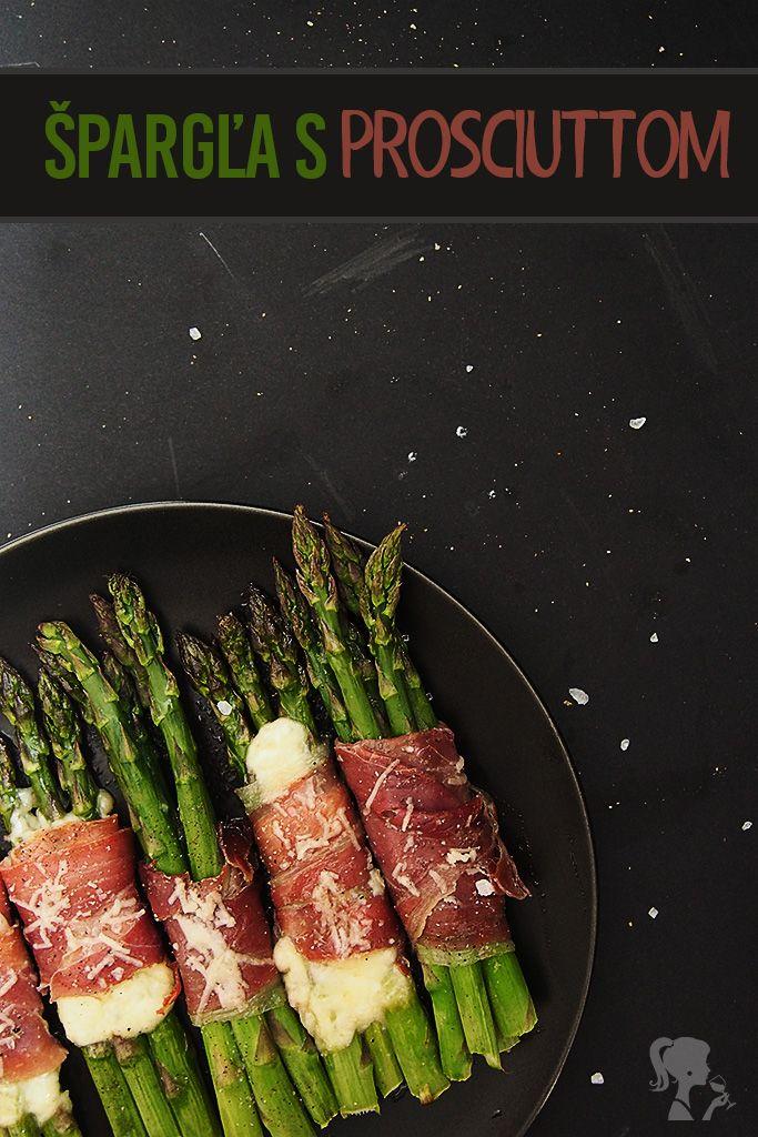 Zelená špargľa s prosciuttom - Green asparagus with prosciutto