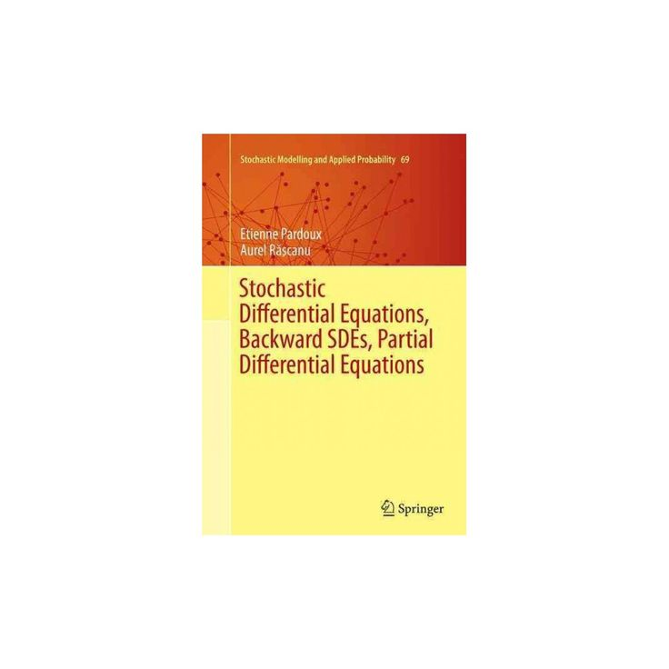 Stochastic Differential Equations, Backward Sdes, Partial Differential Equations (Reprint) (Paperback)
