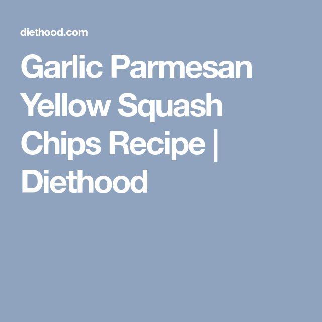 Garlic Parmesan Yellow Squash Chips Recipe | Diethood