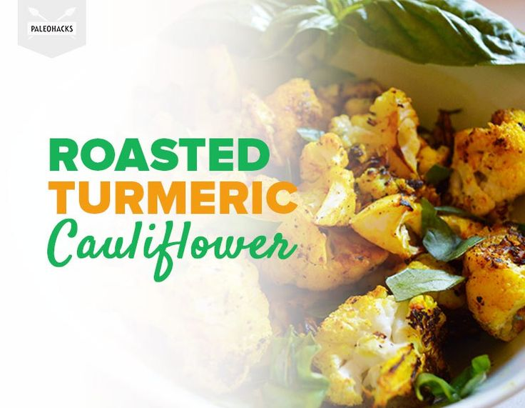 Roasted Turmeric Cauliflower: Tasty, Anti-Inflammatory and Extremely Convenient