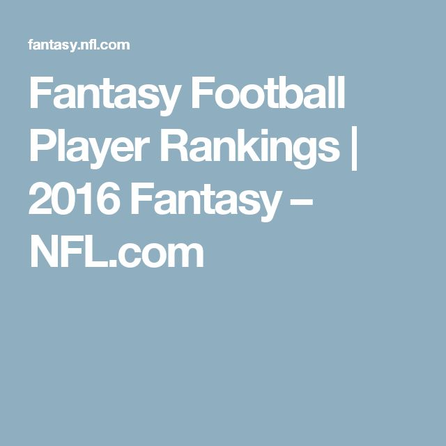 Fantasy Football Player Rankings | 2016 Fantasy – NFL.com