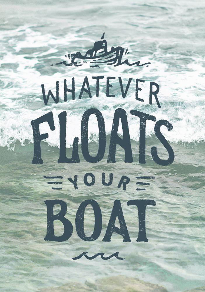 Whatever floats your boat ~ Joe Horacek