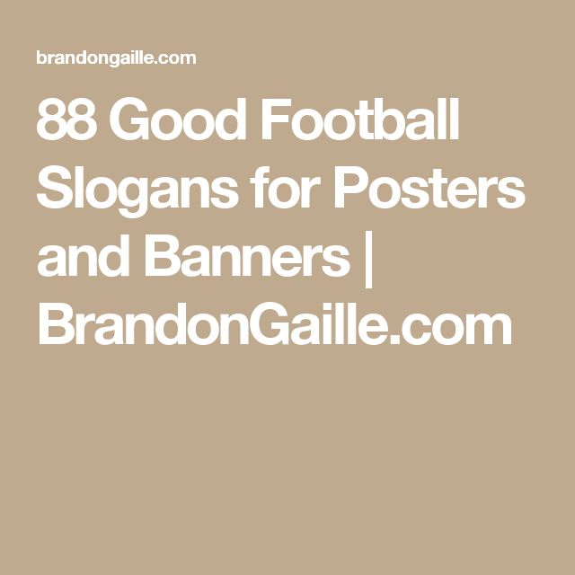 88 Good Football Slogans for Posters and Banners | BrandonGaille.com