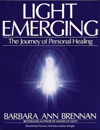 Light Emerging Barbara Brennan Barbara Ann Healing Hands Of Light
