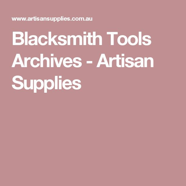Blacksmith Tools Archives - Artisan Supplies
