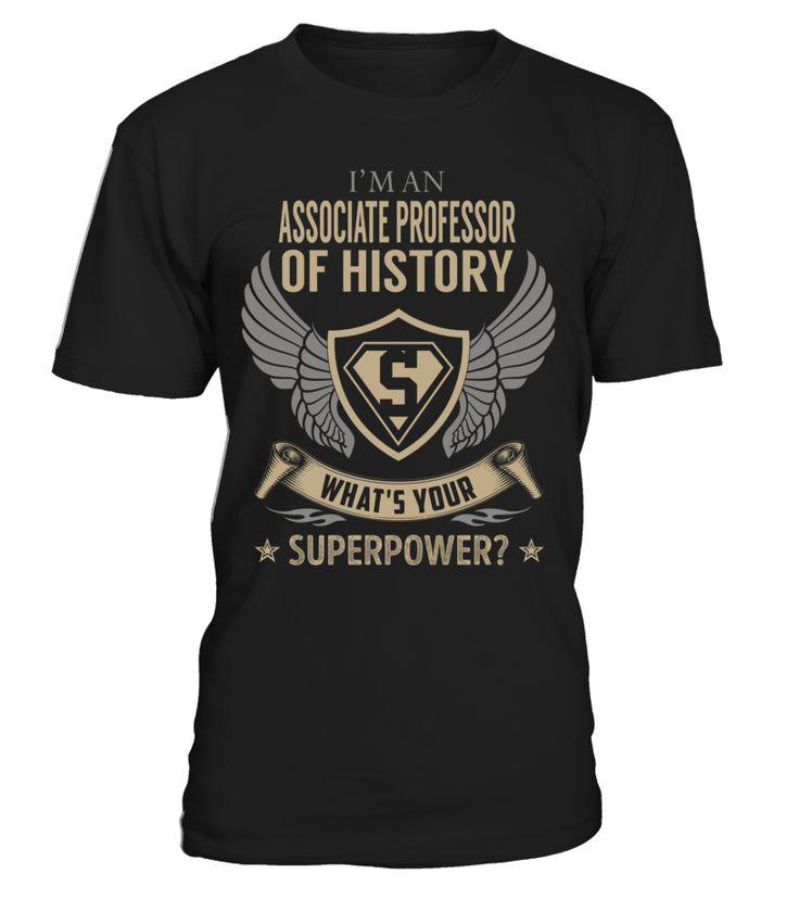 Associate Professor Of History - What's Your SuperPower #AssociateProfessorOfHistory