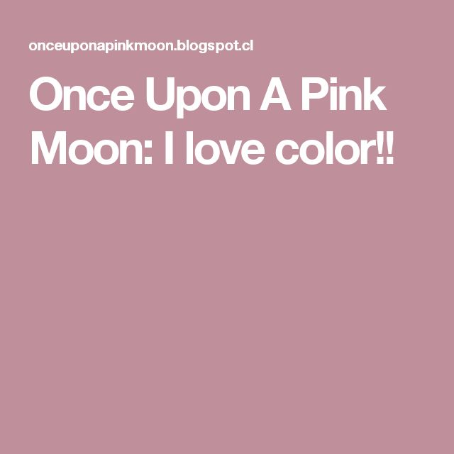 Once Upon A Pink Moon: I love color!!