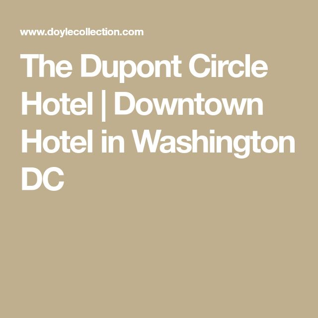 The Dupont Circle Hotel | Downtown Hotel in Washington DC