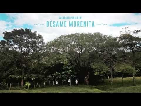 Caloncho - Bésame Morenita (Audio)