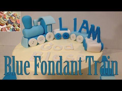 How to Make a Blue Fondant Train Cake Topper - YouTube