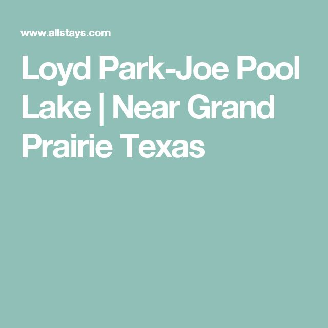 Loyd Park Joe Pool Lake