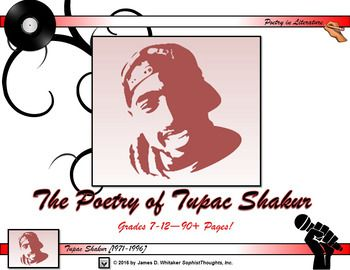 The Poetry of Tupac Shakur Unit StudyGrades 7-1290+ Pages of Resources!Product/Materials Preface:Provided is a collection of high order thinking questions, art analysis activities, cut-outs, interactive templates, and so much more. This is a visually stunning, rigorous yet differentiated collection of resources.