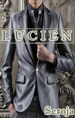 Lucien - Chapter 18 #wattpad #general-fiction