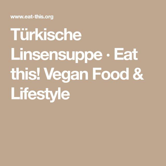 Türkische Linsensuppe · Eat this! Vegan Food & Lifestyle