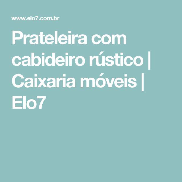 Prateleira com cabideiro rústico | Caixaria móveis | Elo7