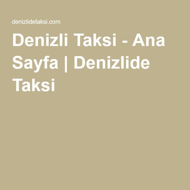 Denizli Taksi - Ana Sayfa   Denizlide Taksi