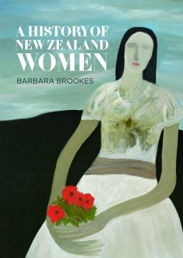 """A history of New Zealand women"", by Barbara Brookes - 2017 Winner Illustrated Non-Fiction. A comprehensive history of New Zealand seen through a female lens. Brookes argues that while European men erected the political scaffolding to create a small nation, women created the infrastructure necessary for colonial society to succeed. Concepts of home, marriage and family brought by settler women, and integral to the developing state, transformed the lives of Māori women."