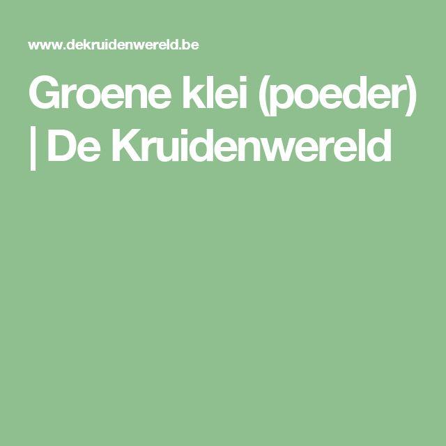 Groene klei (poeder) | De Kruidenwereld