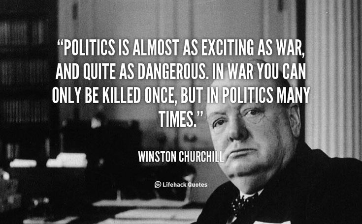 177 Best Political Quotes Images On Pinterest: Politics Is Almost As Exciting As War, And Quite As